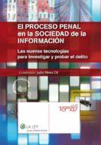 El proceso penal en la sociedad de la información. (ebook)