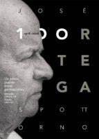 José Ortega Spottorno (1916-2016). Un editor, puente entre generaciones (ebook)