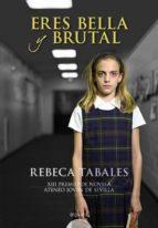 Eres bella y brutal (ebook)