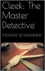 Cleek: The Master Detective (ebook)