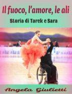 Il fuoco, l'amore, le ali. Storia di Tarek e Sara (ebook)