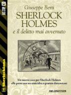 Sherlock Holmes e il delitto mai avvenuto (ebook)