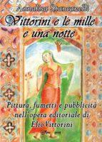 Vittorini e le mille e una notte. Pittura, fumetti e pubblicità nell'opera editoriale di Elio Vittorini (ebook)