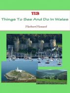 113 Things To See And Do In Wales (ebook)