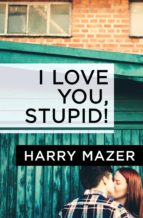 I Love You, Stupid! (ebook)