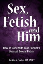 Sex, Fetish and Him (ebook)
