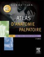 Atlas d'anatomie palpatoire. Tome 1 (ebook)