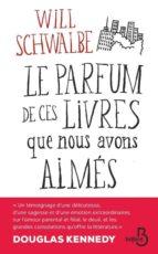 Le Parfum de ces livres que nous avons aimés (ebook)