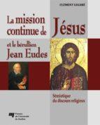 La mission continue de Jésus et le bérullien Jean Eudes (ebook)