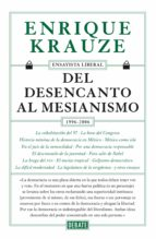 Del desencanto al mesianismo (1996-2006) (Ensayista liberal 5) (ebook)