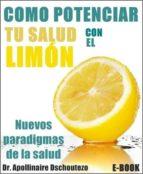 COMO POTENCIAR TU SALUD CON EL LIMÓN (ebook)