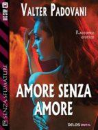 Amore senza amore (ebook)