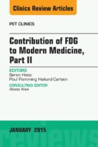Contribution of FDG to Modern Medicine, Part II, An Issue of PET Clinics, (ebook)