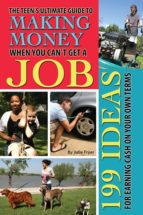 The Teen's Ultimate Guide to Making Money When You Can't Get a Job (ebook)