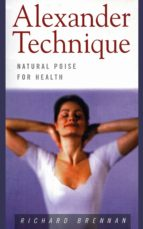 Alexander Technique: Natural Poise for Health (ebook)