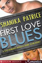 First Love Blues - A Sexy Romance Novella from Steam Books (ebook)