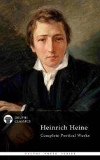 Delphi Complete Poetical Works of Heinrich Heine (Illustrated) (ebook)