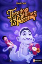 Théodore et ses 13 fantômes - Tome 5 (ebook)