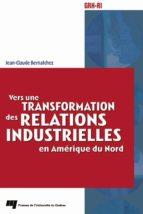 Vers une transformation des relations industrielles en Amérique du Nord (ebook)