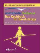 metabolic balance Das Kochbuch für Berufstätige