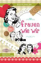 Frauen wie wir (ebook)