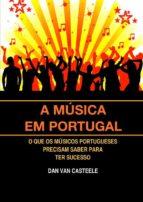 A Música em Portugal: O que os Músicos Portugueses Precisam Saber para ter Sucesso (ebook)