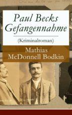 Paul Becks Gefangennahme (Kriminalroman) - Vollständige deutsche Ausgabe (ebook)
