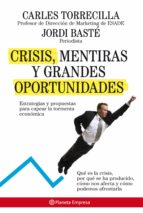 Crisis, mentiras y grandes oportunidades (ebook)