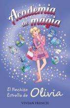 Academia de Magia 6. El Hechizo Estrella de Olivia (ebook)