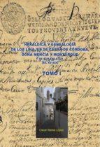 HERÁLDICA Y GENEALOGÍA DE CABRA DE CÓRDOBA, DOÑA MENCÍA Y MONTURQUE Y DE SUS ENLACES (SS. XV-XIX). TOMO I (ebook)