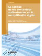 La calidad de los contenidos audiovisuales en la multidifusión digital (ebook)