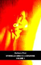 Storielle brevi e licenziose - Vol 1 (ebook)