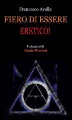 Fiero di essere eretico! (ebook)