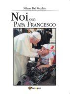 Noi con Papa Francesco (ebook)