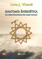 Anatomía Energética - Las sutiles dimensiones del cuerpo humano (EN ESPAÑOL) (ebook)