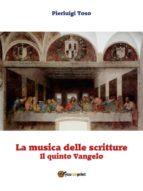 La musica delle scritture - Il quinto Vangelo (ebook)