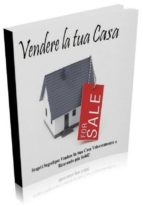 Come vendere la tua casa (ebook)