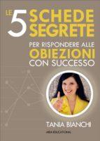 Le 5 Schede Segrete per rispondere alle obiezioni con successo (ebook)