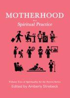 Motherhood as a Spiritual Practice