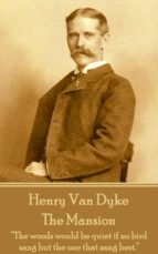 Henry Van Dyke - The Mansion