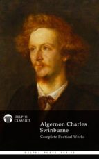 Delphi Complete Works of Algernon Charles Swinburne (Illustrated) (ebook)