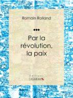 Par la révolution, la paix (ebook)
