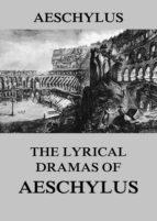 The Lyrical Dramas of Aeschylus  (ebook)