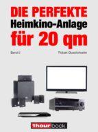 Die perfekte Heimkino-Anlage für 20 qm (Band 5)