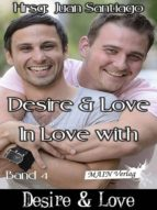 Desire & Love 4: In Love with... (ebook)