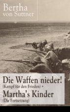 Die Waffen nieder! (Kampf für den Frieden) + Martha's Kinder (Die Fortsetzung) - Vollständige Ausgaben (ebook)