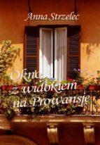 Okno z widokiem na Prowansję (ebook)