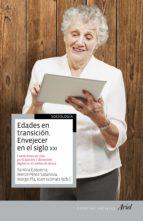 Edades en transición. Envejecer en el siglo XXI (ebook)
