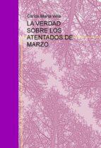 LA VERDAD SOBRE LOS ATENTADOS DE MARZO (ebook)