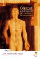 CANCER: SU TRATAMIENTO CON ACUPUNTURA Y (ebook)